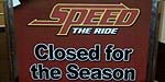 Speed: The Ride...Closed?
